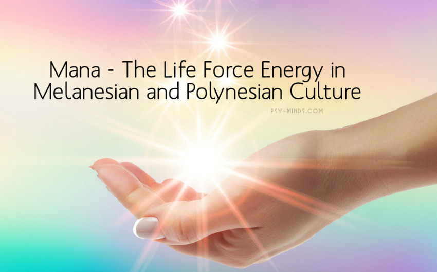 Mana - The Life Force Energy in Melanesian and Polynesian Culture