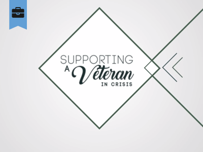 Supporting a Veteran in Crisis featured content