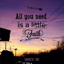 All you need is a little faith.