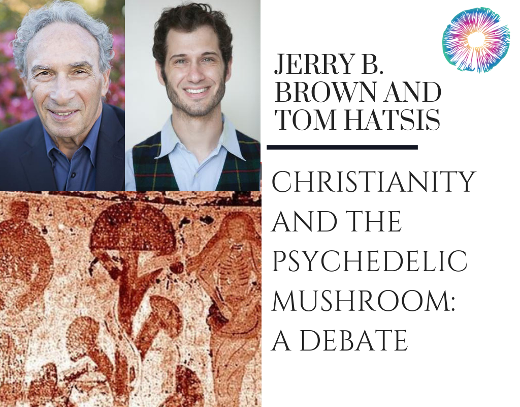 Jerry B  Brown and Tom Hatsis - Christianity and the Psychedelic