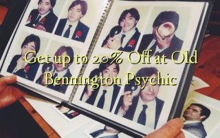 Get up to 20% Off at Old Bennington Psychic