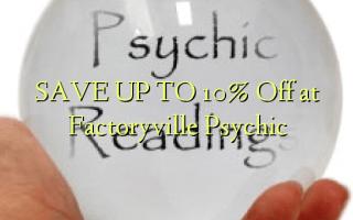 SPAR OP TIL 10% Off ved Factoryville Psychic