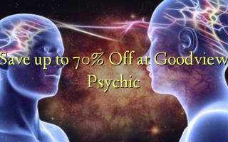 Zọpụta ruo 70% Gbanyụọ na Goodview Psychic