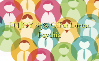 ENJOY 85% Off at Lurton Psychic