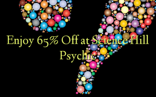 Nyd 65% Off på Science Hill Psychic