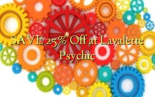 SAVE 25% Ondoka kwenye Lavalette Psychic