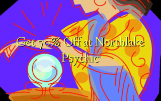 Get 70% Off at Northlake Psychic