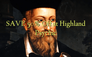 SAVE 50% Off at Highland Psychic