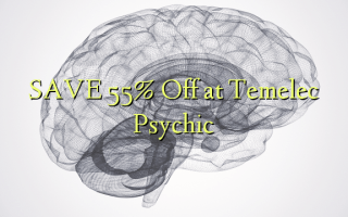 SAVE 55% Off at Temelec Psychic