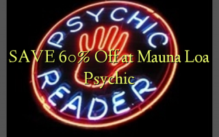 SAVE 60% Off at Mauna Loa Psychic