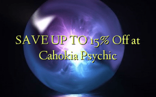 SAVE UP TO 15% Off at Cahokia Psychic