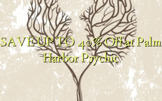 SAVE UP TO 40% Off at Palm Harbor Psychic