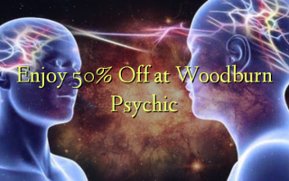 Enjoy 50% Off at Woodburn Psychic