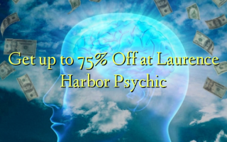 Get up to 75% Off at Laurence Harbor Psychic