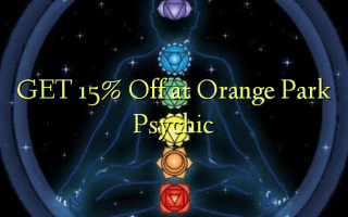 GET 15% Off at Orange Park Psychic