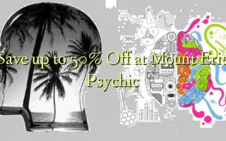 Save up to 50% Off at Mount Erie Psychic