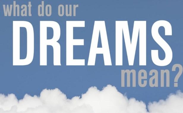 What do Dreams Mean