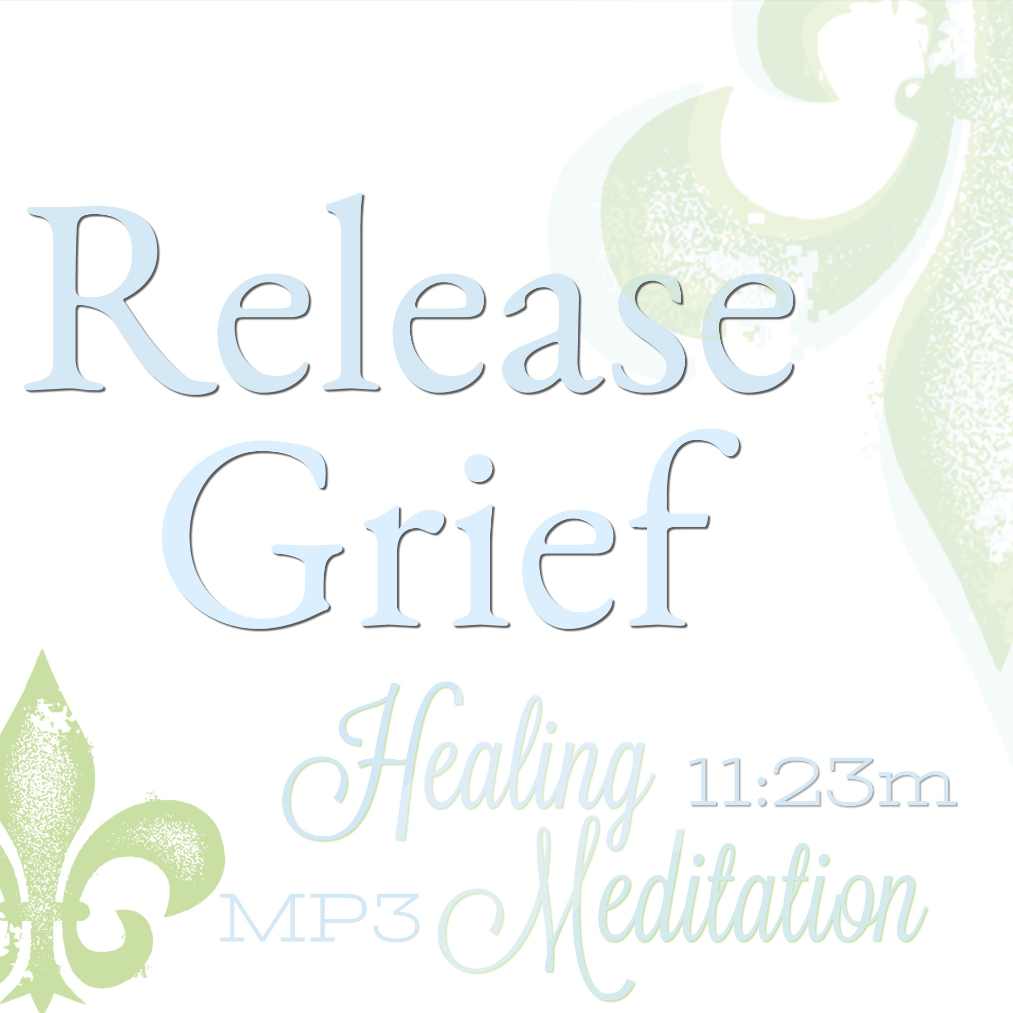 release grief, meditation heal from grief, meditation heal from loss, meditation heal from break up, meditation heal from divorce