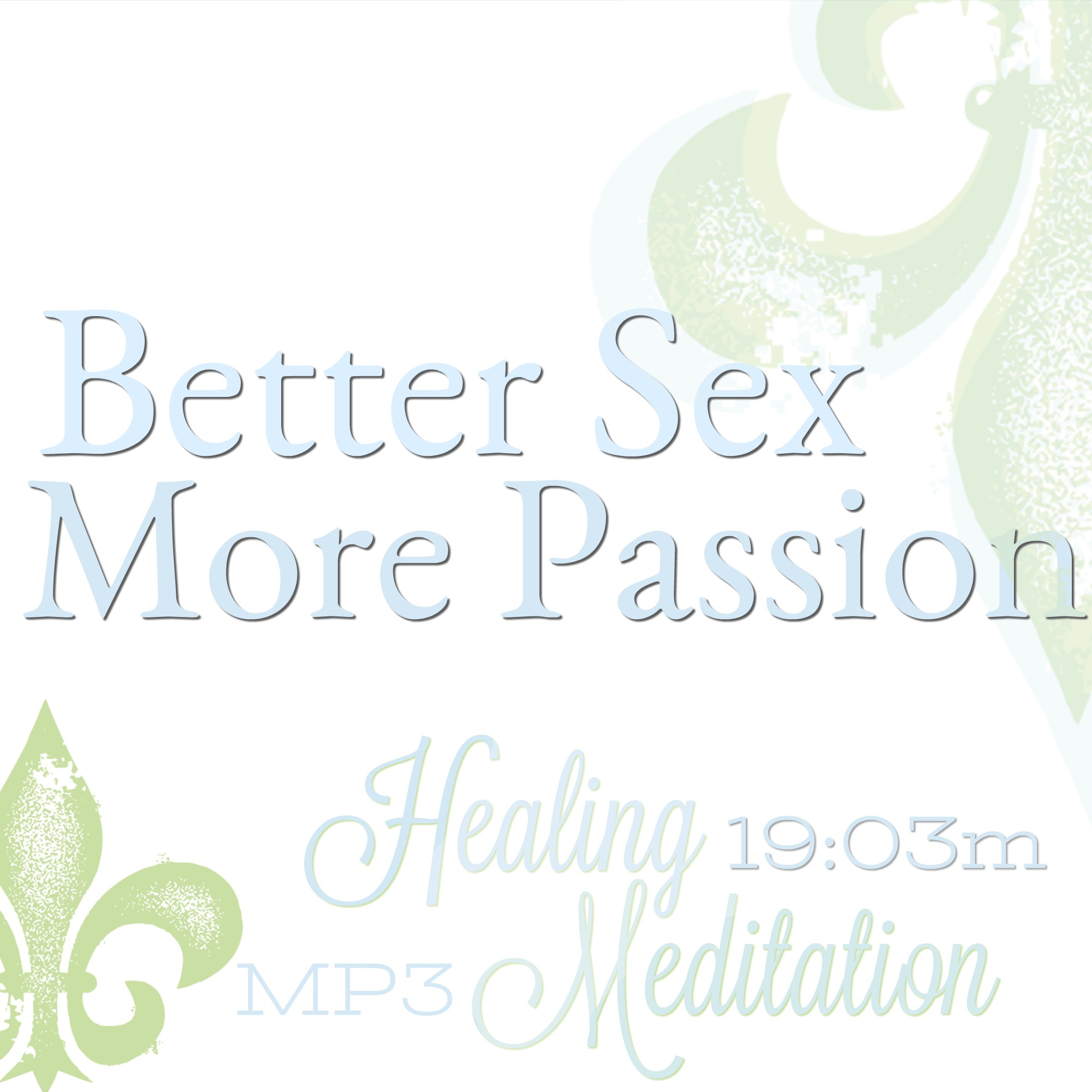 improve your sex life meditation, have better sex meditation, tantra meditation, rekindle the passion in your life,