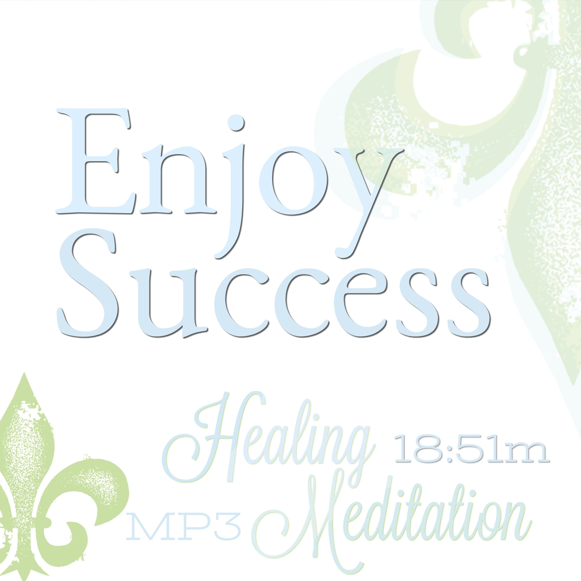 welcome success meditation, be successful meditation, enjoy success meditation, guarantee success meditation