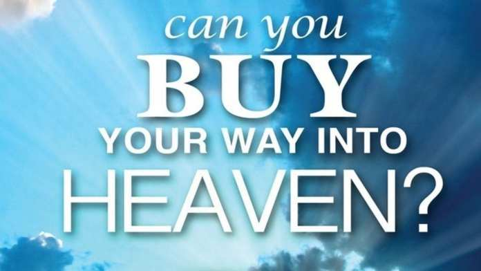 Can You Buy Your Way Into Heaven?