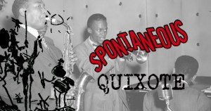 Spontaneous Quixote