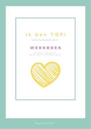 Cover Werkboek Ik ben TOP! voor meer zelfvertrouwen! Minder onzeker, meer zelfvertrouwen voor je kind!