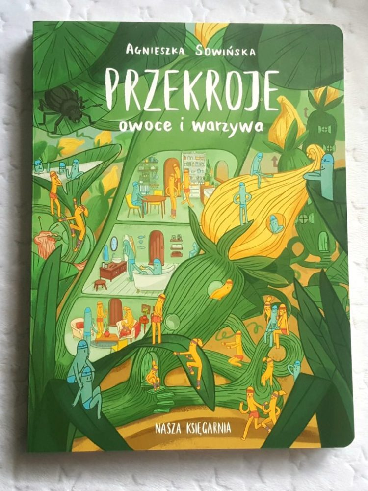 20200623_114520932084371-768x1024 Przekroje: owoce i warzywa - Agnieszka Sowińska Nasza Księgarnia. LATO 2020 0+