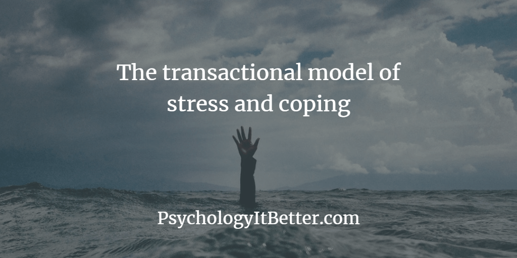 The transactional model of stress and coping
