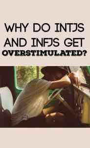 INTJ INFJ Overstimulation