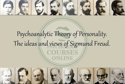 Psychoanalytic Theory of Personality. The ideas and views of Sigmund Freud.