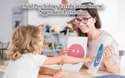 Child Psychology Certification Course: Aggression Prevention