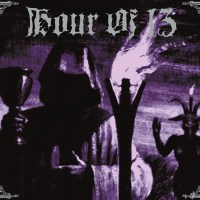 HOUR OF 13 - Hour of 13 Re-Release