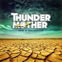 THUNDERMOTHER - Rock'n'Roll Disaster