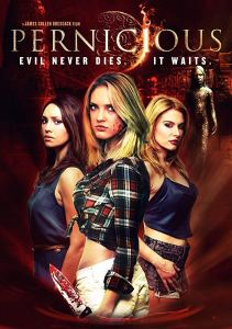 Pernicious – Evil never dies….it waits | Movie Review