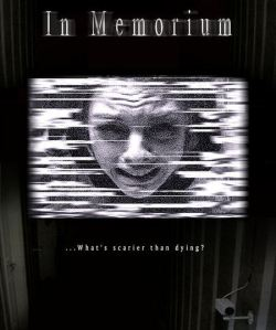 In Memorium   What's scarier than dying?   Horror Movie Review