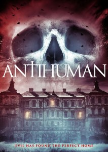 Antihuman (2017) | EVIL FINDS THE PERFECT HOME THIS OCTOBER | #31PostsOfHalloween