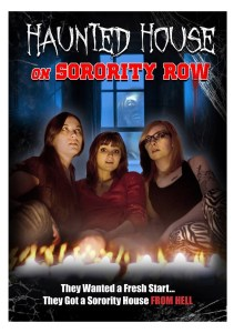 Haunted House on Sorority Row (2014) | Something in this house is effecting these girls' minds… and bodies…