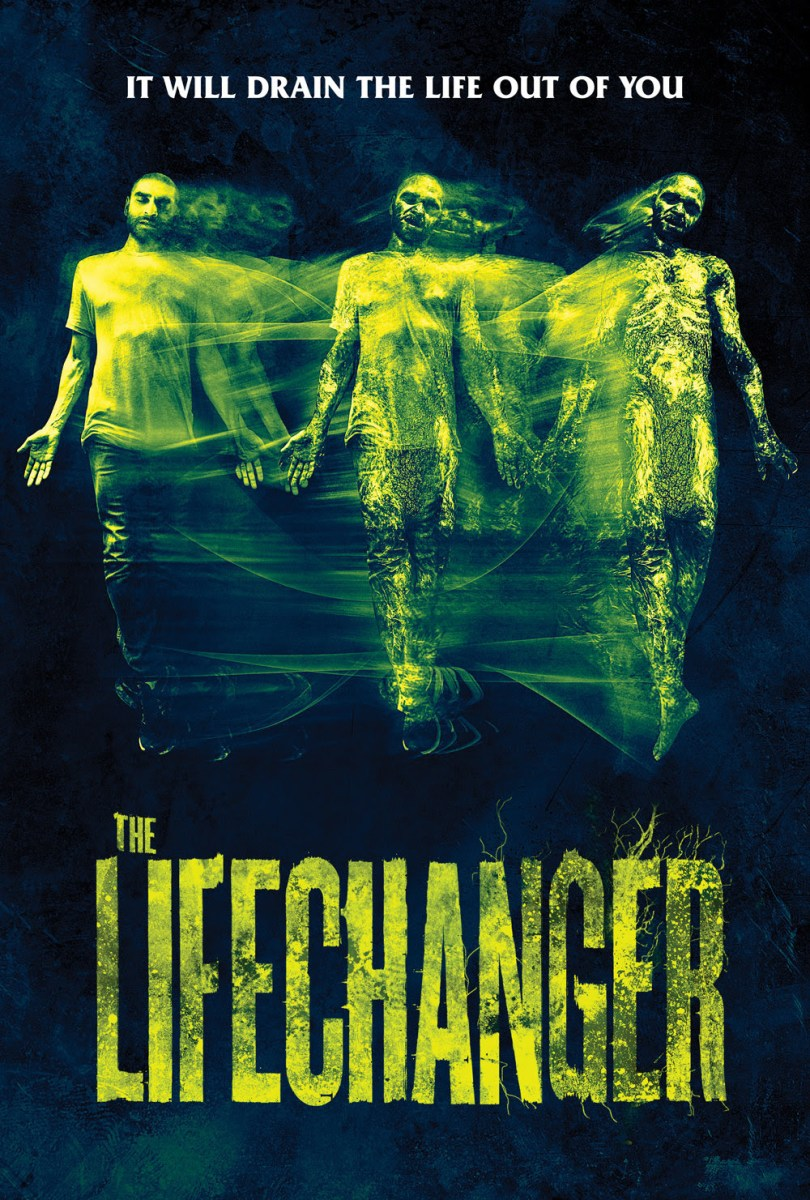 Lifechanger (2018) | It Becomes You this January on VOD