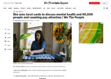 The Philadelphia Inquirer article– She Uses Tarot Cards to Discuss Mental Health and 90,000 People and Counting Pay Attention by Stephanie Farr (08/14/19)