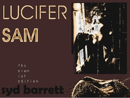 Lucifer Sam – The Siam Cat Edition (Syd Barrett live songs ...