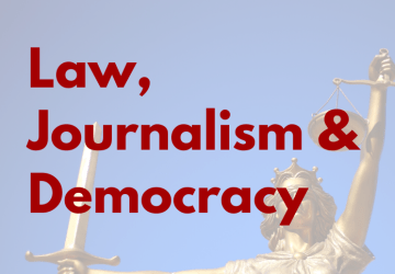 Law, Journalism and Democracy