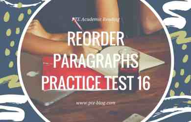 PTE Academic Reading: Reorder Paragraphs Practice Test 16
