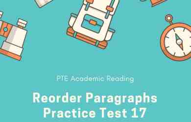 PTE Academic Reading: Reorder Paragraphs Practice Test 17