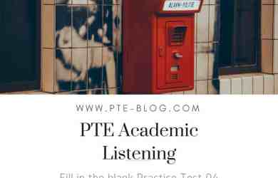 PTE Academic Listening: Fill in the blank Practice Test 04