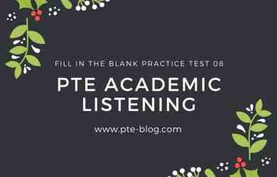 PTE Academic Listening: Fill in the blank Practice Test 08
