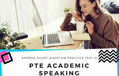 PTE Academic Speaking – Answer Short Question Practice Test 01
