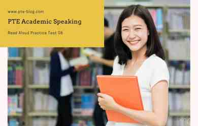 PTE Academic Speaking- Read Aloud Practice Test 06