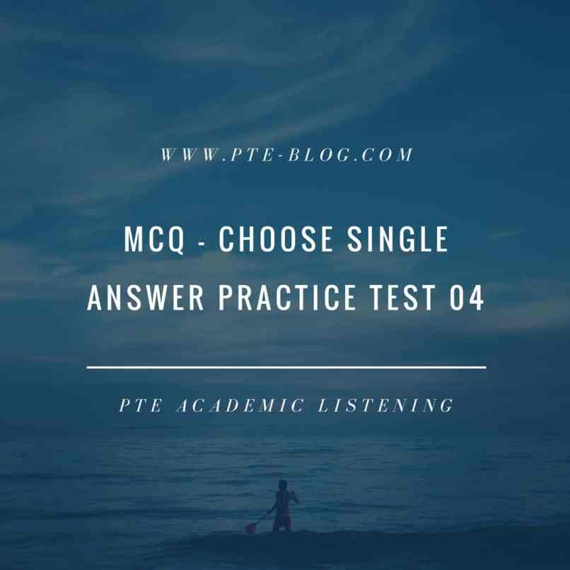 PTE Academic Listening: MCQ - Choose Single Answer Practice Test 04