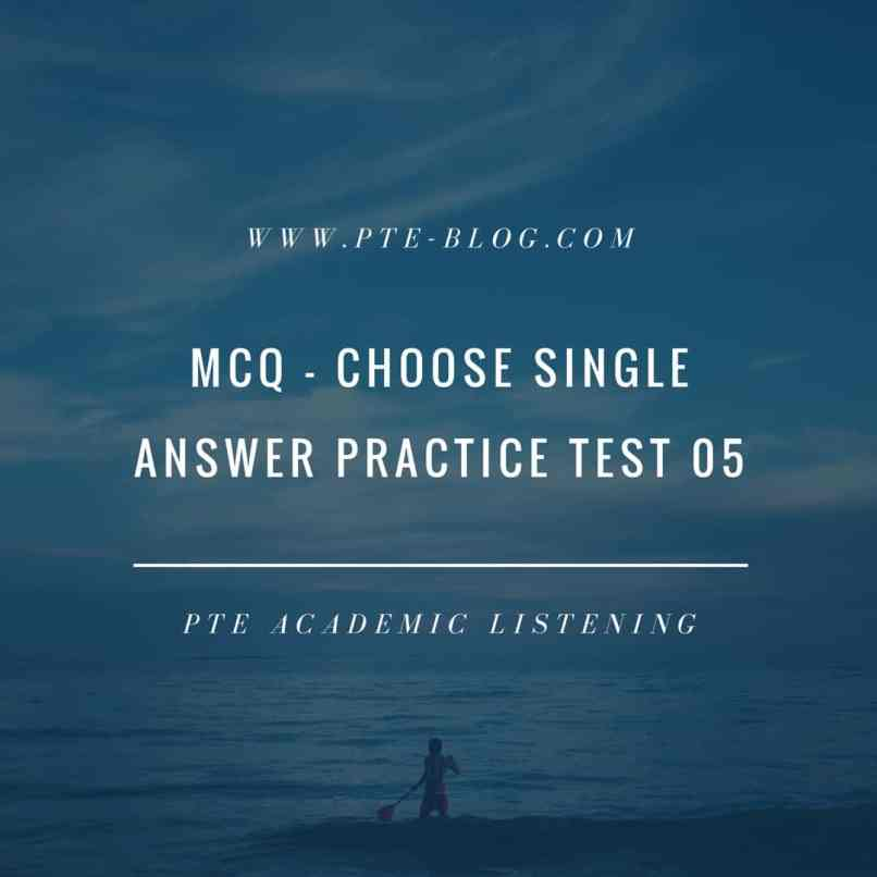 PTE Academic Listening: MCQ - Choose Single Answer Practice Test 05